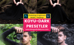 koyu dark photoshop ve lightroom presetleri presets